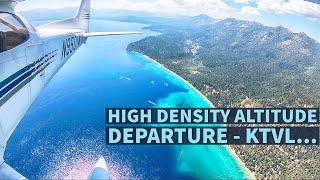 High-Density Altitude Takeoff - South Lake Tahoe, CA (KTVL)...