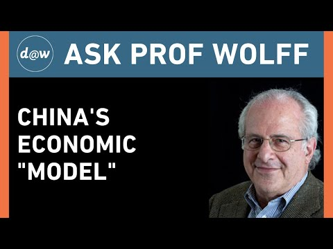 "Ask Prof Wolff: China's Economic ""Model"""