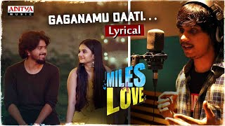 Gaganamu Daati Song Lyrics in English – Miles Of Love