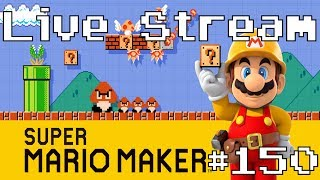 Super Mario Maker - Live Stream #150 (100 Expert & Viewer Levels. Queue Open)