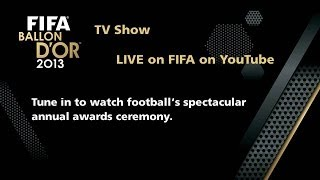 REPLAY: FIFA Ballon d'Or Ceremony 2013 TV Show