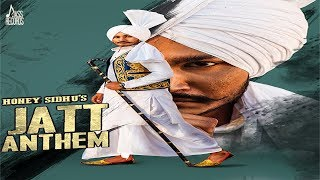 Jatt Anthem | (Full HD) | Honey Sidhu  | New Punjabi Songs 2018 | Latest Punjabi Songs 2018