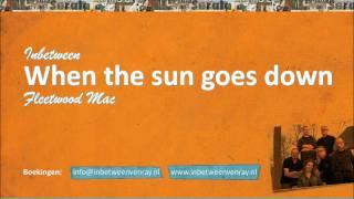 Inbetween - When the Sun goes Down (Fleetwood Mac)