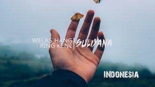 Suliyana   Welas Hang Ring Kene (Indonesia Music Lirik)