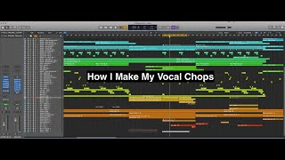 How I Make My Vocal Chops