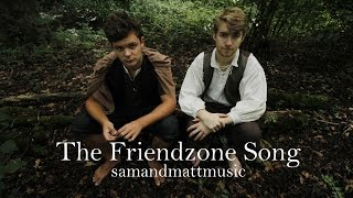 samandmattmusic - The Friendzone Song (Official Music Video)