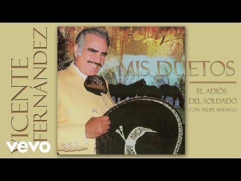 Vicente Fernández - El Adiós del Soldado (Remasterizado [Cover Audio])