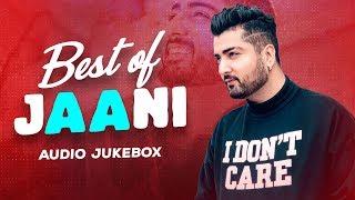 Best of Jaani   Audio Jukebox   Latest Punjabi Songs 2020   Speed Records