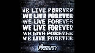 The Prodigy   We Live Forever (Official Audio)