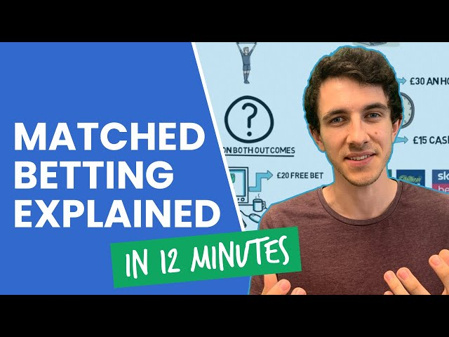 Matched Betting Explained In 12 Minutes!
