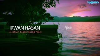 Download lagu Irwan Hasan Al Fatihah Segala Puji Bagi Allah Mp3