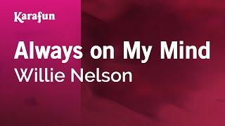 Karaoke Always On My Mind - Willie Nelson *