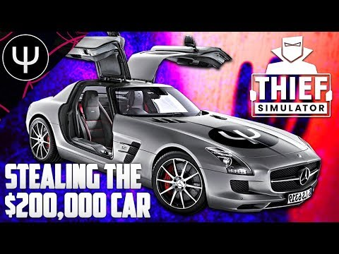 Thief Simulator — STEALING the $200,000 Car!