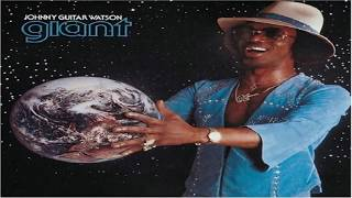 "Johnny ""Guitar"" Watson - Giant (full album)"