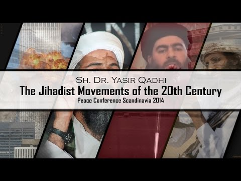 The Jihadist Movements of the 20th Century - Sh. Dr. Yasir Qadhi