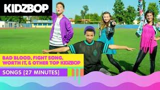 KIDZ BOP Kids – Bad Blood, Fight Song, Worth It, & other top KIDZ BOP songs [27 minutes]
