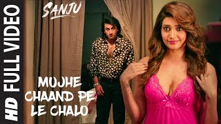 SANJU: Mujhe Chaand Pe Le Chalo Full Video   - YouTube