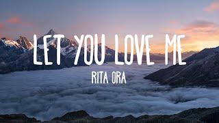 Rita Ora   Let You Love Me (Lyrics)