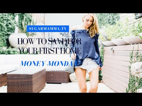 How To Save For Your First Home! || SugarMamma.TV