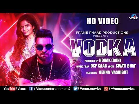 VODKA - HD VIDEO | Ft. Gehna Vashisht & DSP Saab | Swati Bhatt | Latest Hindi Song 2018