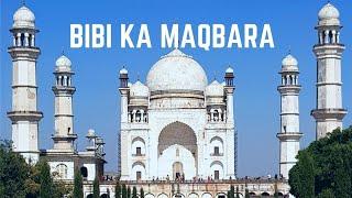 Bibi-ka-Maqbara, the mini Taj Mahal at Aurangabad