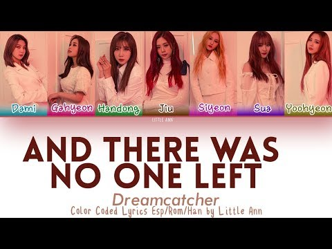 Dreamcatcher (드림캐쳐) – And There Was No One Left Lyrics (Color Coded/Han/Rom/Esp)