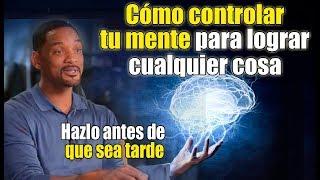 Una vez que controlas tu mente, nadie podrá  controlar tu vida   Motivación