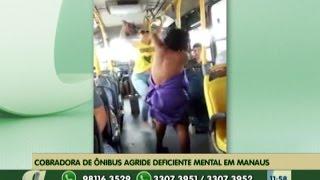 preview picture of video 'Cobradora de ônibus agride deficiente mental em Manaus'