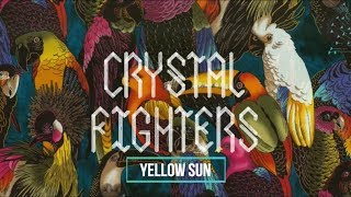 Yellow Sun - Crystal Fighters (Traducción español)