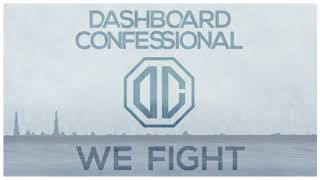 Dashboard Confessional's official audio for their single 'We Fight' from their upcoming album Crooked Shadows - available February 9, 2018 via Fueled By Ramen. http://smarturl.it/WeFight  Stream/Download 'We Fight' now on:  Spotify: http://smarturl.it/WeFight_sp Apple Music: http://smarturl.it/WeFight_am Amazon: http://smarturl.it/WeFight_az iTunes: http://smarturl.it/WeFight_it Google Play: http://smarturl.it/WeFight_gp  Connect with Dashboard Confessional on: Facebook: http://www.facebook.com/dashboardconfessional Twitter: https://twitter.com/dashboardmusic Instagram: https://www.instagram.com/dashboardconfessional YouTube: https://www.youtube.com/dashboardconfessional   LYRICS  We were the kids That left home Prolly too young   But we took our share And maybe then some   Tired of beatings And battles And being sewn up   But that made us grow up And that made em scared   Cause We never learned to keep our voices down No We only learned to shout So We fight our way in And We fight our way out   And We earned what we could From the ground up And tried to lift the whole damn crowd Up So we fight our way in And We fight our way out   And there's still a kid Somewhere That needs to hear this   That somebody cares That somebody knows   Who's tired of bleeding And battered And being torn up   Just pick yourself up It's time to go   Cause We never learned to keep our voices down No We only learned to shout So We fight our way in And We fight our way out   And We earned what we could From the ground up And tried to lift the whole damn crowd Up We fight our way in And We fight our way out   Maybe we found a way to make some tracks. We didn't snicker and turn our backs. We just keep digging in and giving back.   Cause We never learned to keep our voices down No We only learned to shout So We fight our way in And We fight our way out   And We earned what we could From the ground up And tried to lift the whole damn crowd Up We fought our way in And We fight our way out   Cause
