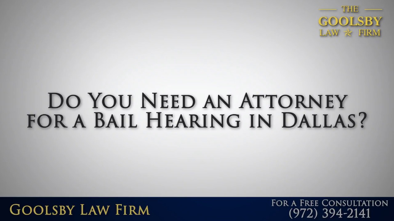Do You Need an Attorney for a Bail Hearing in Dallas?