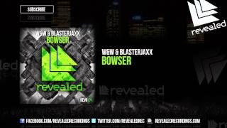 W&W & Blasterjaxx - Bowser [OUT NOW!]