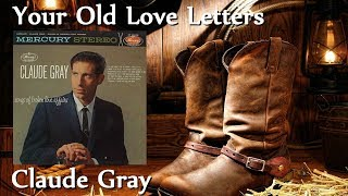 Claude Gray - Your Old Love Letters