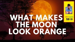 What Makes the Moon Look Orange
