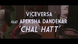 Chal Hatt ft. Apeksha Dandekar - viceversanation