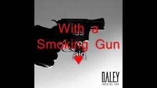 Smoking Gun - Daley (lyrics)