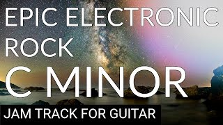 Epic Electronic Rock Backing Track For Guitar in C Minor (Cm)