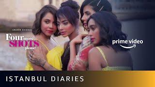 Istanbul Diaries - Four More Shots Please S02 | Sayani Gupta, Kirti Kulhari, Bani J, Maanvi Gagroo