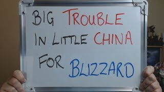 BIG TROUBLE in Little CHINA.. For BLIZZARD !!