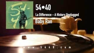 54-40 History Uplugged - Baby Ran