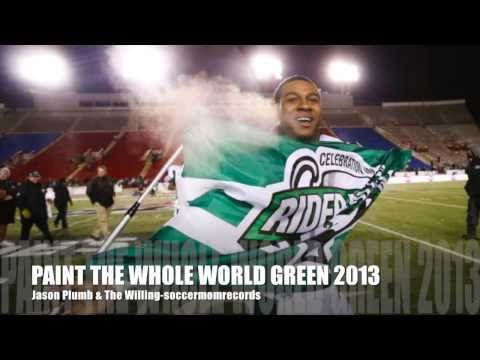PAINT THE WHOLE WORLD GREEN 2013