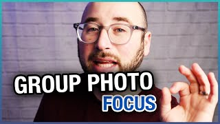 How To Get Everyone In Focus In A Group Photo