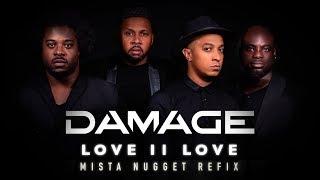 Damage - Love II Love (Mista Nugget Refix) [Official Audio]