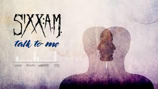SIXX A.M. - Talk to me