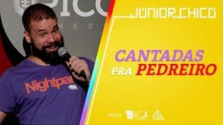 CANTADAS PRA PEDREIRO - Júnior Chicó - Stand Up Comedy