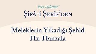 Kısa Video: Meleklerin Yıkadığı Şehid Hz. Hanzala
