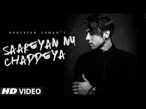 Saareyan Nu Chaddeya Song  Adhyayan Suman