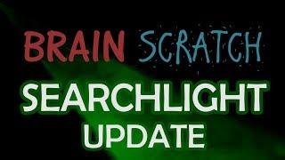 David Gipson Smith Update On Brainscratch Searchlight