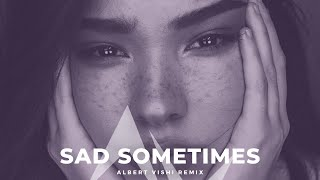 Alan Walker Ft. Huang Xiaoyun - Sad Sometimes (Albert Vishi Remix)