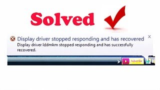 How to Solved display driver stopped responding and has recovered
